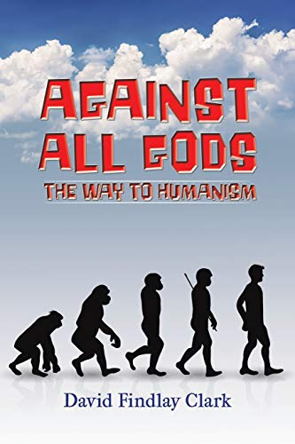 9781528936149: Against All Gods: The Way to Humanism