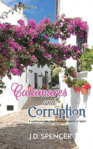 9781528939508: Calamares and Corruption:A cautionary tale about buying property in Spain