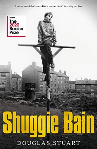 9781529019278: Shuggie Bain: Douglas Stuart: Winner of the Booker Prize 2020