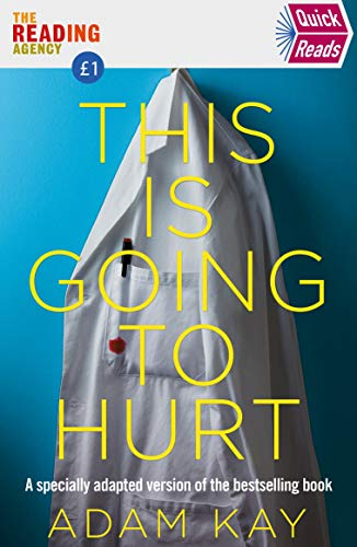 9781529034035: Quick Reads This Is Going To Hurt: An Easy To Read Version Of The Bestselling Book (Quick Read 2020)