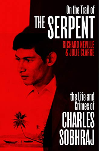 9781529112436: On the Trail of the Serpent: The True Story of the Killer who inspired a hit TV drama