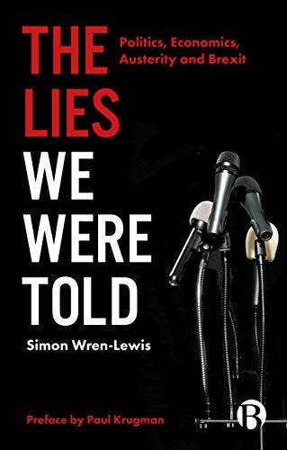 9781529202137: The Lies We Were Told: Politics, Economics, Austerity and Brexit