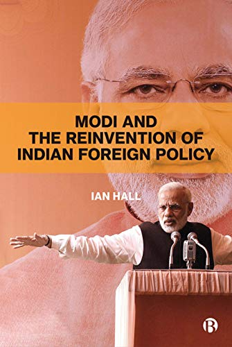 9781529204629: Modi and the Reinvention of Indian Foreign Policy