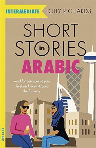 9781529302530: Short Stories in Arabic for Intermediate Learners (MSA): Read for pleasure at your level, expand your vocabulary and learn Modern Standard Arabic the fun way! (Foreign Language Graded Reader Series)
