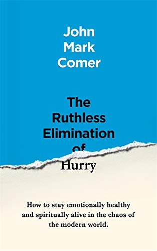 9781529308389: The Ruthless Elimination of Hurry: How to stay emotionally healthy and spiritually alive in the chaos of the modern world