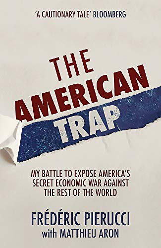 9781529326871: The American Trap: My battle to expose America's secret economic war against the rest of the world