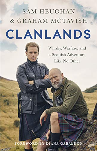 9781529342000: Clanlands: Whisky, Warfare, and a Scottish Adventure Like No Other