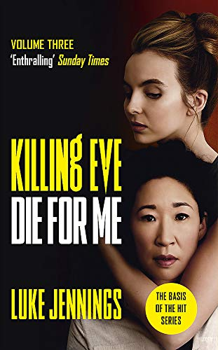 9781529351538: Killing Eve. Die For Me: The basis for the BAFTA-winning Killing Eve TV series (Killing Eve series)