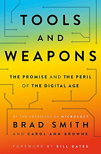9781529351576: Tools and Weapons: The first book by Microsoft CLO Brad Smith, exploring the biggest questions facing humanity about tech
