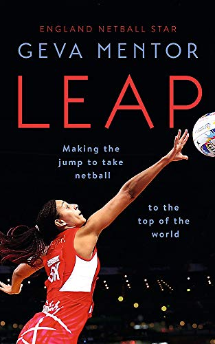 9781529353372: Leap: Making the jump to take netball to the top of the world