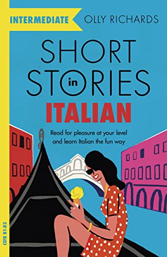 9781529361445: Short Stories in Italian for Intermediate Learners: Read for Pleasure at Your Level and Learn Italian the Fun Way!