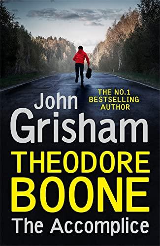 Theodore Boone: The Accomplice: Theodore Boone 7 - Grisham, John
