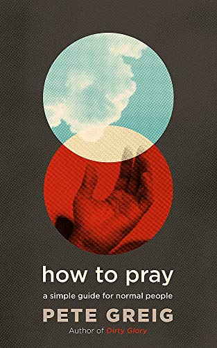 9781529374926: How to Pray: A Simple Guide for Normal People