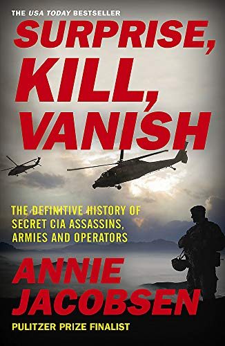 9781529378559: Surprise, Kill, Vanish: The Definitive History of Secret CIA Assassins, Armies and Operators