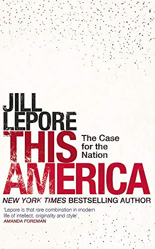 9781529386141: This America: The Case for the Nation