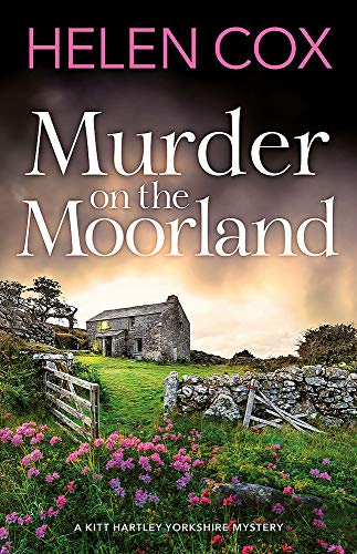 9781529402285: Murder on the Moorland: The Kitt Hartley Yorkshire Mysteries 3