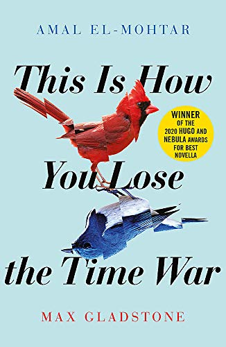 9781529405231: This is How You Lose the Time War: An epic time-travelling love story, winner of the Hugo and Nebula Awards for Best Novella