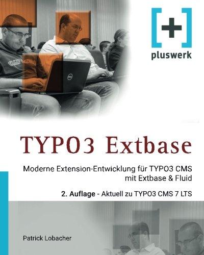 Typo3 Extbase: Moderne Extensionentwicklung Fur Typo3 CMS: Lobacher, Patrick