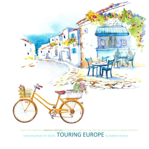 9781530010059: Colouring Books for Adults Touring Europe: Colouring Books for Adults Paris in al; Colouring Books for Adults in al; Adult Colouring Books Travel in ... Cities Europe F Italy Rome Paris London in al