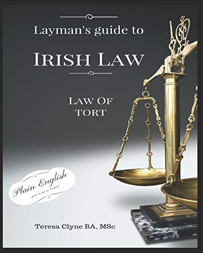 9781530010226: Layman's Guide to Irish Law: The Law of Tort