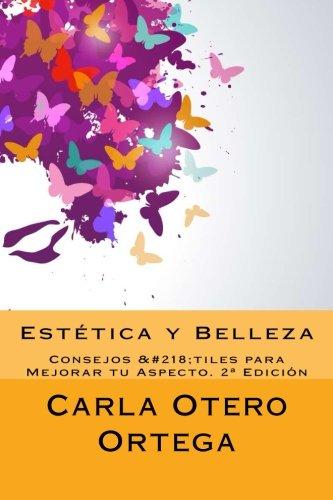 9781530010684: Estética y Belleza: Consejos Útiles para Mejorar tu Aspecto (Spanish Edition)