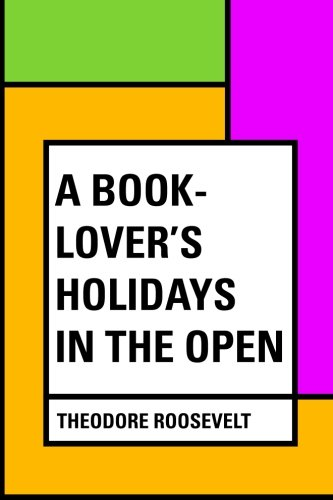 9781530014613: A Book-Lover's Holidays in the Open