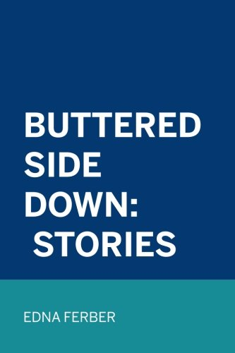 9781530019410: Buttered Side Down: Stories