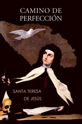 Camino de perfección/ Way of Perfection: Jesus, Santa Teresa