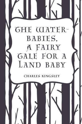 9781530021741: The Water-Babies, A Fairy Tale for a Land Baby