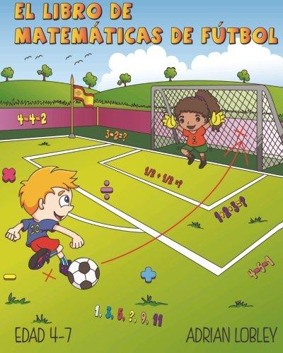 9781530022472: El Libro de Matematicas de Futbol: Edad 4-7 (Volume 1) (Spanish Edition)