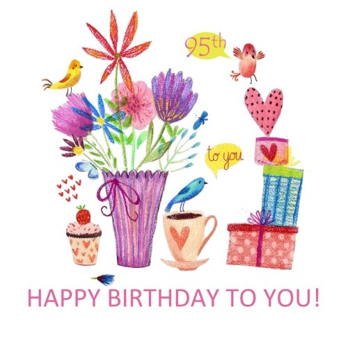 9781530023868: Happy Birthday To You! 95th: Gift Book & Sentiments of Love and Gifts, Chocolate and Cake Art fill the Inside! 95th Birthday Gifts for Women in al; ... Birthday Gifts in al; 95th Birthday in al