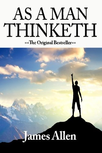 9781530025244: As a Man Thinketh by Allen, James (2011) Paperback