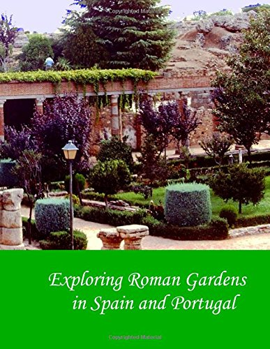 9781530026630: Exploring Roman Gardens in Spain and Portugal