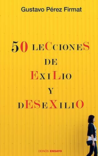 9781530031924: Cincuenta lecciones de exilio y desexilio