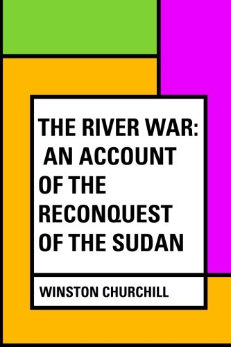 9781530032389: The River War: An Account of the Reconquest of the Sudan