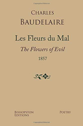 Les Fleurs du Mal 1857: A New: Charles Baudelaire