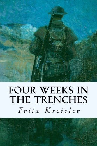 9781530032891: Four Weeks in the Trenches