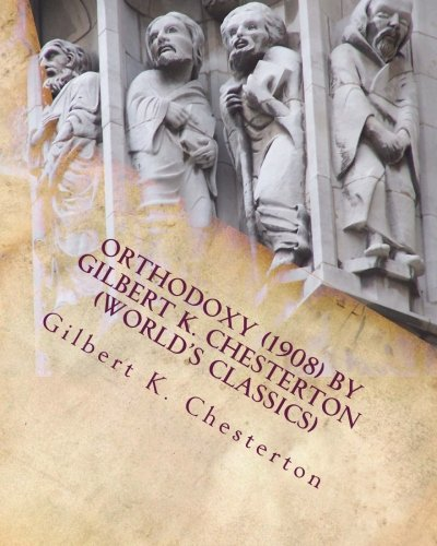 9781530033638: Orthodoxy (1908) by Gilbert K. Chesterton (World's Classics)