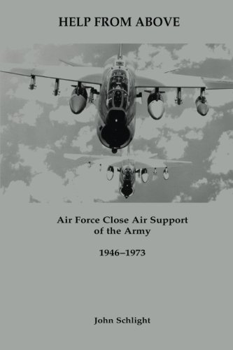 9781530037742: Help From Above: Air Force Close Air Support of the Army, 1946-1973 (Air Force History and Museums Program)
