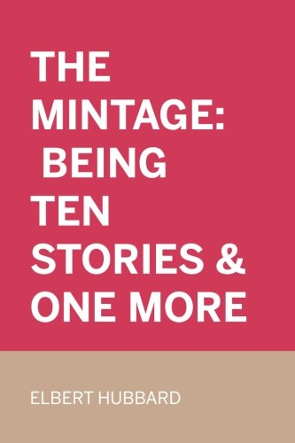 9781530039708: The Mintage: Being Ten Stories & One More