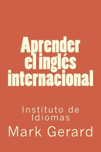 9781530041824: Aprender el inglés internacional: Instituto de Idiomas