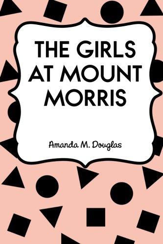 9781530042593: The Girls at Mount Morris