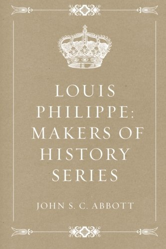 9781530044672: Louis Philippe: Makers of History Series