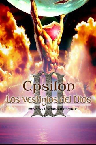 Los Vestigios del Dios: Arevalo Marquez, Roberto