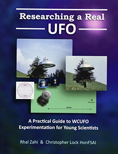 9781530050451: Researching a Real UFO: A Practical Guide to WCUFO Experimentation for Young Scientists