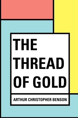 9781530051137: The Thread of Gold