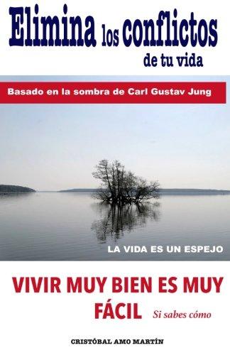 9781530053667: Elimina Los Conflictos De Tu Vida: Basado en la Sombra de Carl Gustav Jung (Spanish Edition)