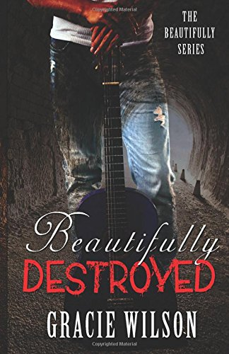 9781530053742: Beautifully Destroyed (The Beautifully) (Volume 1)