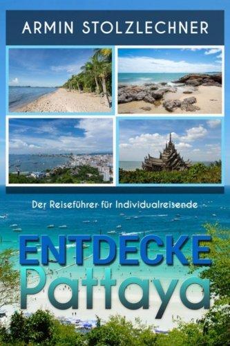 9781530057191: Entdecke Pattaya - Der Reiseführer für Individualreisende