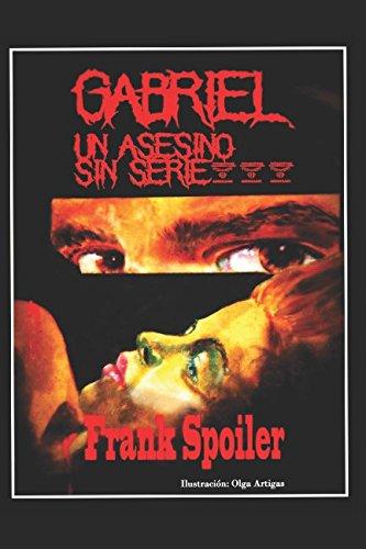 9781530057801: Gabriel, un asesino sin serie